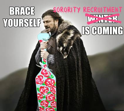 Brace Yourself Sorority Recruitment Is Coming